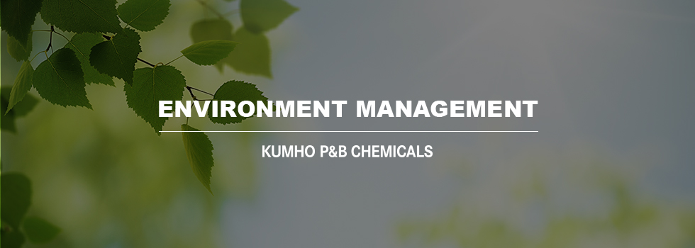 ENVIRONMENT MANAGEMENT / KUMHO P&B CHEMICALS